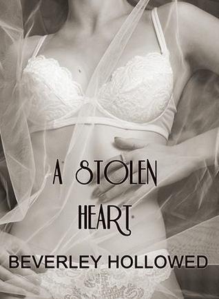 A Stolen Heart  by  Beverley Hollowed
