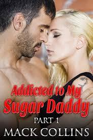 Addicted to My Sugar Daddy (Addicted to My Sugar Daddy, #1)  by  Mack Collins