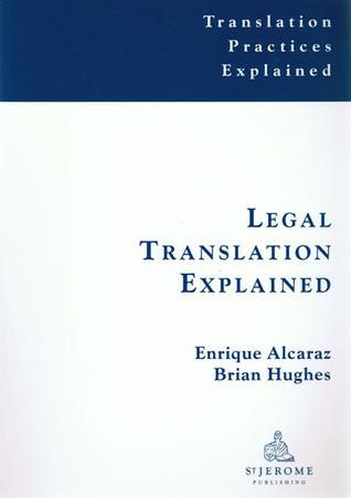 Legal Translation Explained Enrique Alcaraz Varó