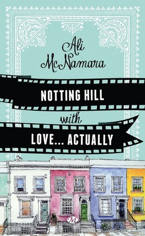 Notting Hill with Love... Actually (Actually, #1)  by  Ali McNamara