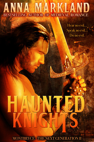 Haunted Knights (Montbryce: The Next Generation #2)  by  Anna Markland