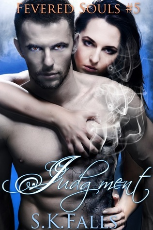 Judgment (Fevered Souls, #5)  by  S.K. Falls