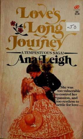 Loves Long Journey  by  Ana Leigh