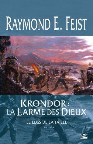 Krondor: La Larme des dieux (Le Legs de la Faille, #3) Raymond E. Feist