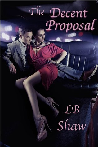 The Decent Proposal (Trust in Me, #1) L.B. Shaw