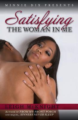 Satisfying the Woman in Me Leigh McKnight