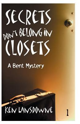 Secrets Dont Belong in Closets Ken Lansdowne