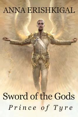 Prince of Tyre (Sword of the Gods Saga, #2) Anna Erishkigal