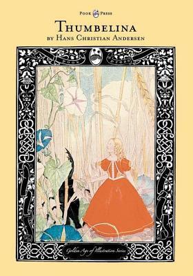 Thumbelina - The Golden Age of Illustration Series Hans Christian Andersen
