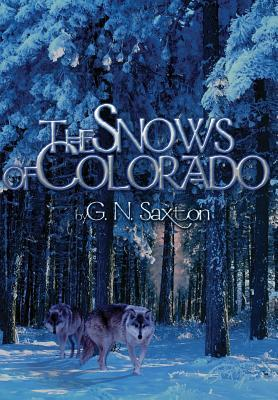 The Snows of Colorado  by  G.N. Saxton