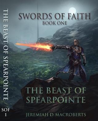 The Beast of Spearpointe (Swords of Faith, #1) Jeremiah D. MacRoberts