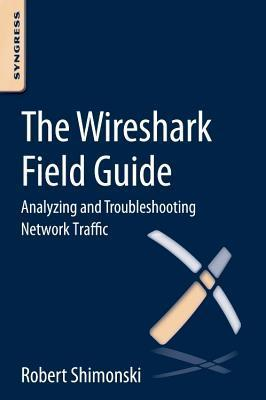 The Wireshark Field Guide: Analyzing and Troubleshooting Network Traffic  by  Robert Shimonski
