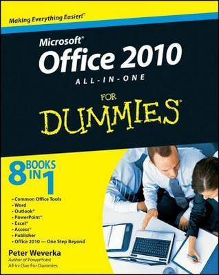 Office 2010 All-In-One for Dummies  by  Peter Weverka