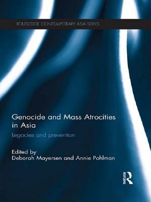Genocide and Mass Atrocities in Asia: Legacies and Prevention Deborah Mayersen