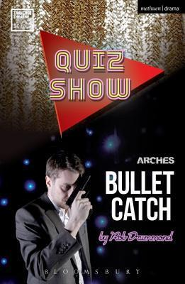 Quiz Show and Bullet Catch  by  Rob Drummond