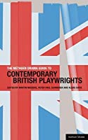 Methuen Drama Guide to Contemporary British Playwrights: Landmark Playwrights from 1980 to the Present  by  Martin Middeke
