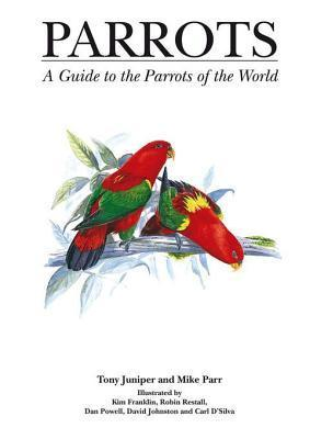 Parrots: A Guide to Parrots of the World Mike Parr