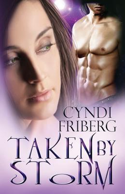 Taken Storm by Cyndi Friberg