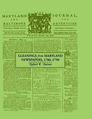 Gleanings from Maryland Newspapers 1786-90 Robert Barnes