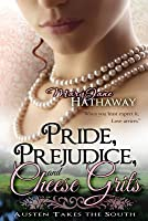 Pride, Prejudice, and Cheese Grits (Austen Takes the South) (Volume 1)