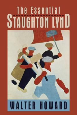 The Essential Staughton Lynd walter howard
