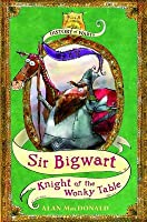 Sir Bigwart, Knight of the Wonky Table  by  Alan MacDonald