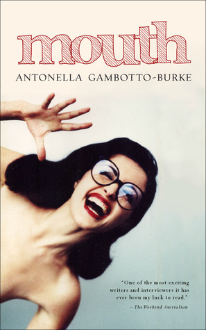 Mouth  by  Antonella Gambotto-Burke