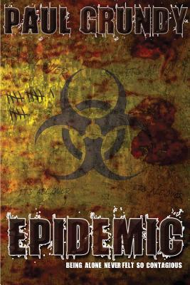 Epidemic  by  Paul Grundy