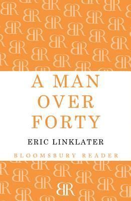 A Man Over Forty Eric Linklater