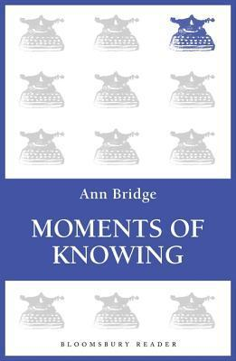 Moments of Knowing  by  Ann Bridge