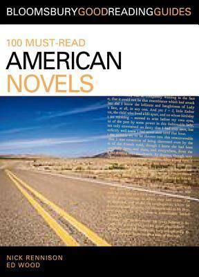 100 Must-Read American Novels: Discover Your Next Great Read...  by  Nick Rennison