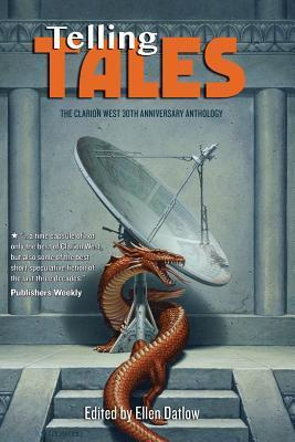 Telling Tales: The Clarion West 30th Anniversary Anthology Ellen Datlow