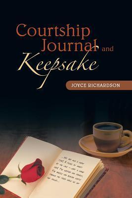 Courtship Journal and Keepsake Joyce Richardson