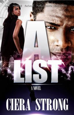 A-List  by  Ciera Strong