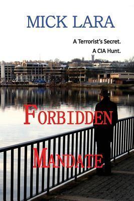Forbidden Mandate Mick Lara