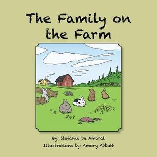 The Family on the Farm Stefanie De Amaral