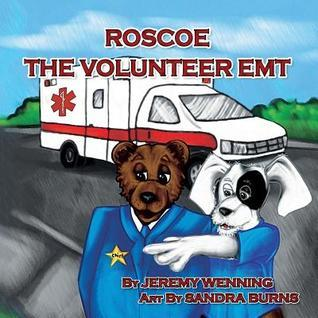 Roscoe the Volunteer EMT  by  Jeremy Wenning