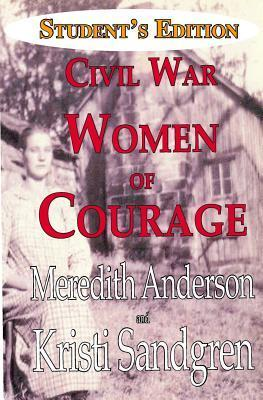 Student Edition Civil War Women of Courage  by  Meredith I. Anderson