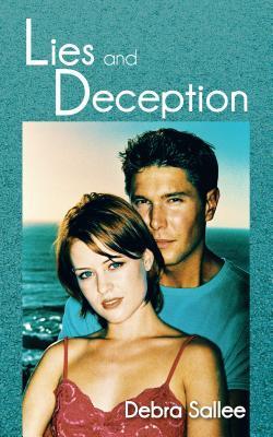 Lies and Deception  by  Debra Sallee
