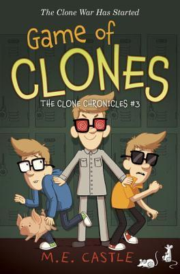 Game of Clones: The Clone Chronicles #3 M.E. Castle