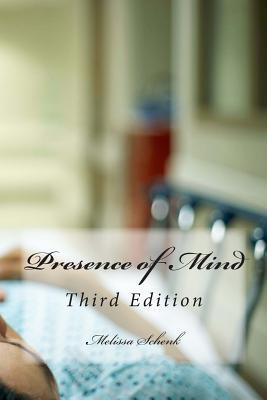 Presence of Mind: Third Edition Melissa Schenk