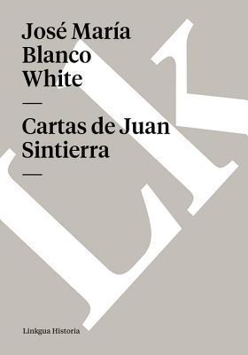 Cartas de Juan Sintierra  by  José María Blanco White