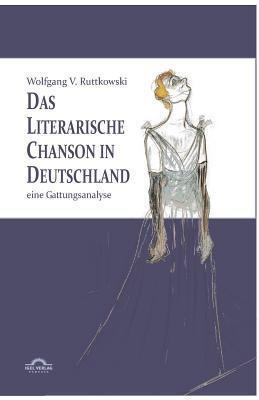 Das Literarische Chanson in Deutschland  by  Wolfgang Victor Ruttkowski