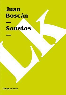 Sonetos de Juan Bosc  by  Juan Boscán