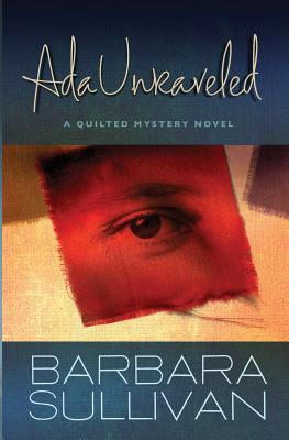 Ripping Abigail, a Quilted Mystery Novel  by  Barbara  Sullivan