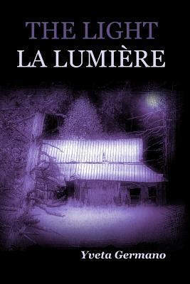 The Light/La Lumiere Yveta Germano