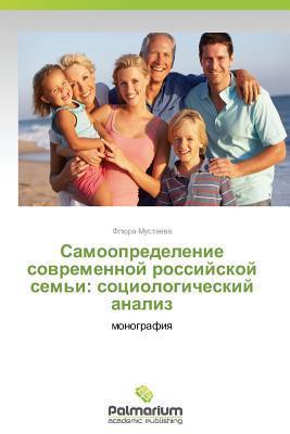 Samoopredelenie Sovremennoy Rossiyskoy Semi: Sotsiologicheskiy Analiz  by  Mustaeva Flyura