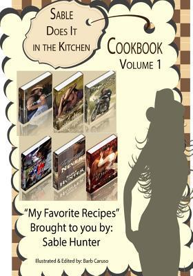 Sable Does It in the Kitchen Volume 1 Sable Hunter
