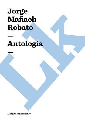 Antologia Jorge Mañach Robato