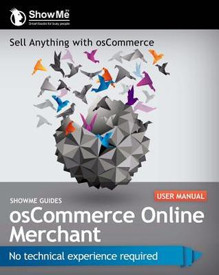 Showme Guides Oscommerce Online Merchant User Manual  by  Kerry Watson